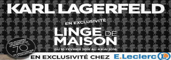 leclerc op ration vignettes karl lagerfeld linge de maison. Black Bedroom Furniture Sets. Home Design Ideas