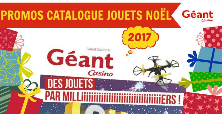 Catalogue Géant Casino jouets de Noël 2017 promotions