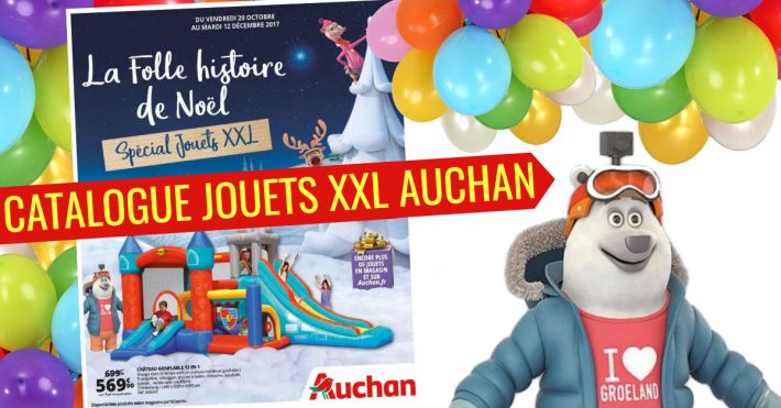 auchan catalogue no l sp cial jouets xxl grande taille. Black Bedroom Furniture Sets. Home Design Ideas